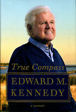 True Compass : A Memoir by Edward M. Kennedy-First Edition/DJ-2009