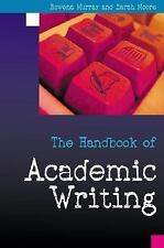 The Handbook of Academic Writing : A Fresh Approach by Rowena Murray and...