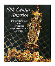 Nineteenth Century America: Furniture and Other Decorative Arts Tracy, Berry Ha