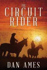 The Circuit Rider by Dan Ames (2013, Paperback, Unabridged)