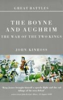 Great Battles: The Boyne And Aughrim: The War Of T... by Kinross, John Paperback