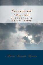 Corazones Del Mas Alla : El Poder de la Fe y el Amor by Maria Rowan (2015,...