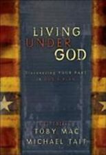 Living under God : Discovering Your Part in God's Plan by Michael Tait and Toby