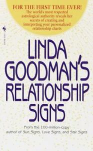 Linda Goodman's Relationship Signs : The World's Most Respected Astrological...