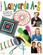 Lanyards A-Z: Fun Projects with Plastic Lace, Gimp or Scoubidou - GOOD