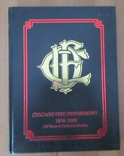 rare CHICAGO FIRE BOOK DEPARTMENT yearbook 1858-2008 150 years dedicated service