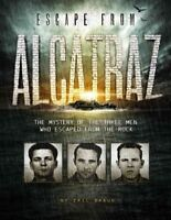 Escape from Alcatraz : The Mystery of the Three Men Who Escaped from the Rock...