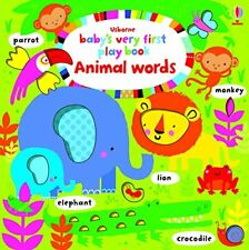 Baby's Very First Play Book Animal Words (Baby's Very First Boo... by Fiona Watt
