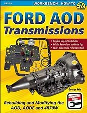 Ford AOD Transmissions: Rebuilding and Modifying the AOD, AODE and 4R70W by...