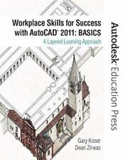 Workplace Skills for Success with AutoCAD 2011: Basics (Autodesk Education Press