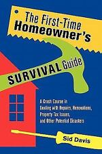 The First-Time Homeowner's Survival Guide: A Crash Course in Dealing with