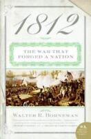 1812: The War That Forged a Nation [P.S.] [ Borneman, Walter R. ] Used -
