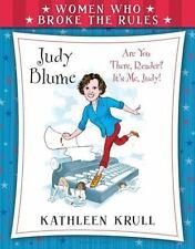 Women Who Broke the Rules: Judy Blume by Krull, Kathleen