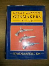 Great British Gunmakers 1540-1740 by Neal & Back Historical Firearms 1st ed #205
