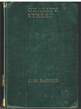 Quality Street A Comedy by J.M. Barrie 1918 1st Ed. Vintage Book! $