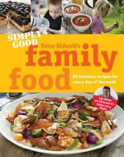 Simply Good Family Food By Peter Sidwell