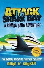 Attack at Shark Bay a Riwaka Gang Adventure : A Thrilling, Children's...