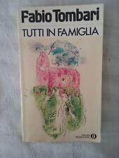 Tutti in famiglia - Fabio Tombari - Ed. Mondadori - 1981 - Narrativa