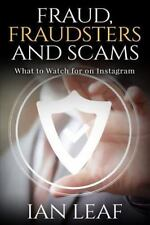 Ian Leaf's Fraud, Fraudsters and Scams - What to Watch for on Instagram by...