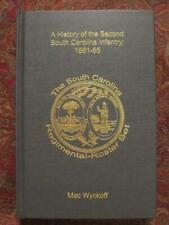 A HISTORY OF THE SECOND SOUTH CAROLINA INFANTRY - FIRST EDITION - CIVIL WAR -NEW