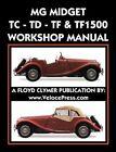 MG Midget Tc-Td-Tf-Tf1500 Workshop Manual by Mg Car Co: New