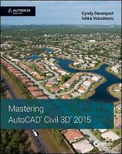 Mastering AutoCAD Civil 3D 2015: Autodesk Official Press: By Davenport, Cyndy...