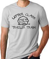 Upper Class Trailer Trash Funny T-Shirt Trailer Park Humor Tee