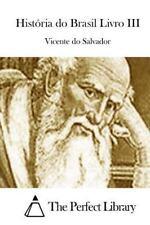 História Do Brasil Livro III by Vicente do Vicente do Salvador (2015, Paperback)