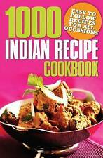 1000 Indian Recipe Cookbook: Easy to Follow Recipes for All Occasions, New, n/a