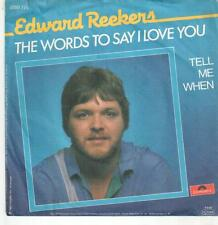 "4111-22  7"" Single: Edward Reekers - The Words To Say I Love You"