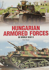 HUNGARIAN ARMORED FORCES WW2 Second World War NEW History Hungary Axis Tanks