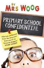 WOOG,MRS-PRIMARY SCHOOL CONFIDENTIAL  BOOK NEW
