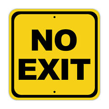 No Exit Prohibited Warning Traffic Safety Aluminum Metal 12x12 Sign