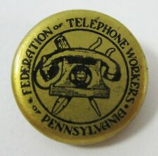 Vintage Federation Telephone Workers Pennsylvania Union Pinback Button 1930s