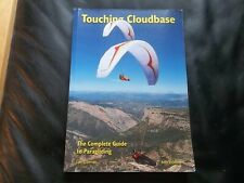 Touching Cloudbase: The Complete Guide to Paragliding by Ian Currer PB
