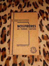 NOS FRÈRES LES PREMIERS CHRÉTIENS - Abbé Courtois - Ed. Ouvrières, 1938