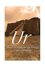 Ur: História e Legado Da Antiga Capital Suméria by Charles River Charles...