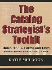 The Catalog Strategist's Toolkit: Rules, Tools, Forms, and Checklists-ExLibrary