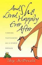 NEW And She Lived Happily Ever After: Finding Fulfillment as a Single Woman