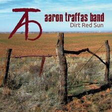 Aaron Traffas Band - Dirt Red Sun [New CD]
