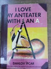 I Love My Anteater with an A Dahlov Ipcar 1st Edition First Printing Ex-Library