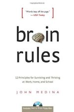 Brain Rules: 12 Principles for Surviving and Thriv