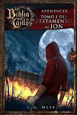 La Biblia de Los Caídos. Tomo 1 Del Testamento de Jon by Juan González Mesa...