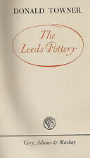 THE LEEDS POTTERY HISTORY BOOK BY DONALD TOWNER 1963 1ST EDITION