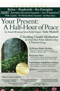 Your Present: A Half-Hour of Peace, 2nd Edition Revised and Expanded: 3 Soothing