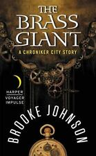 The Brass Giant: A Chroniker City Story by Johnson, Brooke