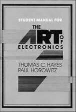 The Art of Electronics Student Manual, Good Condition Book, Thomas C. Hayes, Pau