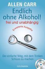 Allen Carr - Endlich ohne Alkohol! frei und unabhängig: Der einfache Weg, mit de