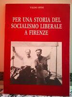Per una storia del socialismo liberale a Firenze di Valdo Spini,1991,Mondadori