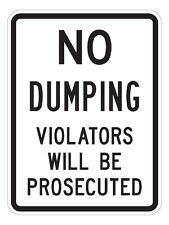 No Dumping Violators Will Be Prosecuted - 12x18 A Real Sign. 10 Year 3M Warranty